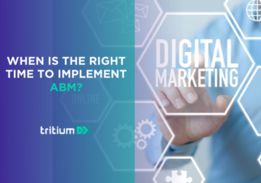 When Is the Right Time to Implement ABM?